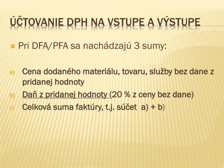 Pri DFA/PFA sa nachádzajú 3 sumy: