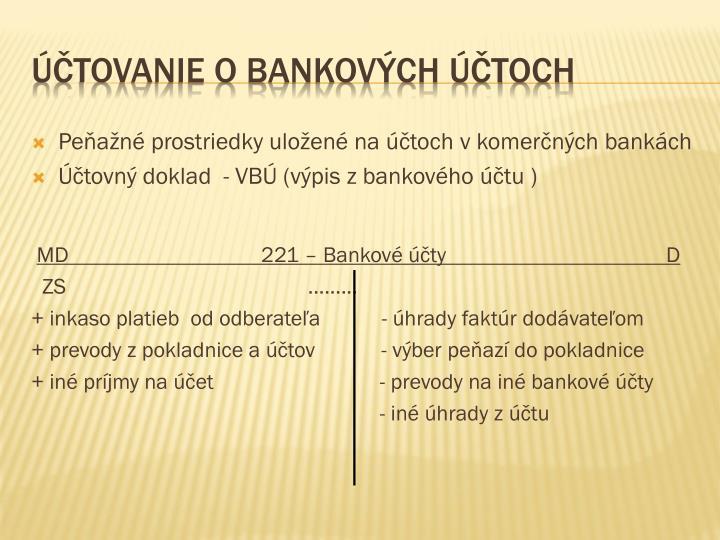 Peňažné prostriedky uložené na účtoch v komerčných bankách