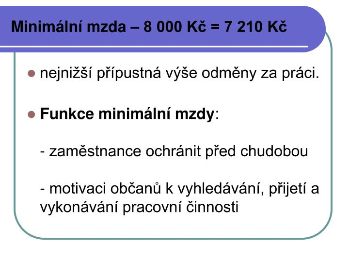 Minimální mzda – 8 000 Kč = 7 210 Kč