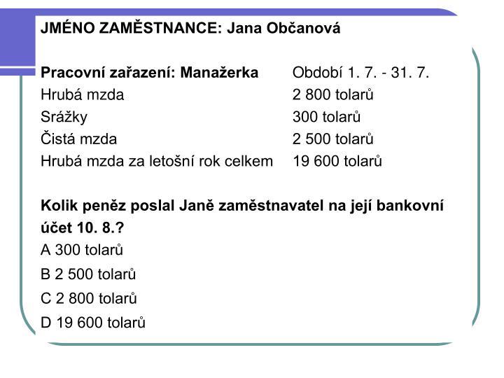JMÉNO ZAMĚSTNANCE: Jana Občanová