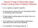 general things to remember about protein coding gene prediction software