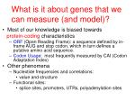 what is it about genes that we can measure and model