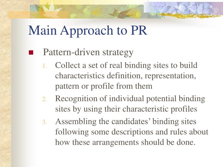 Main Approach to PR