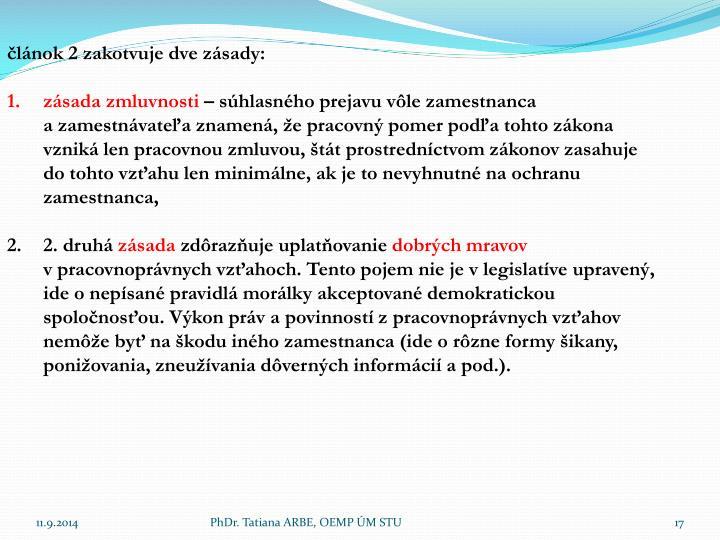 článok 2 zakotvuje dve zásady:
