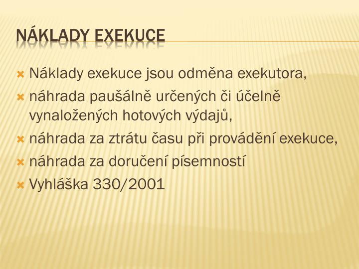 Náklady exekuce jsou odměna exekutora,
