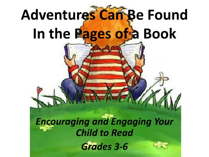 adventures can be found in the pages of a book n.