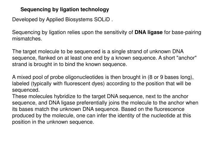 Sequencing by ligation technology