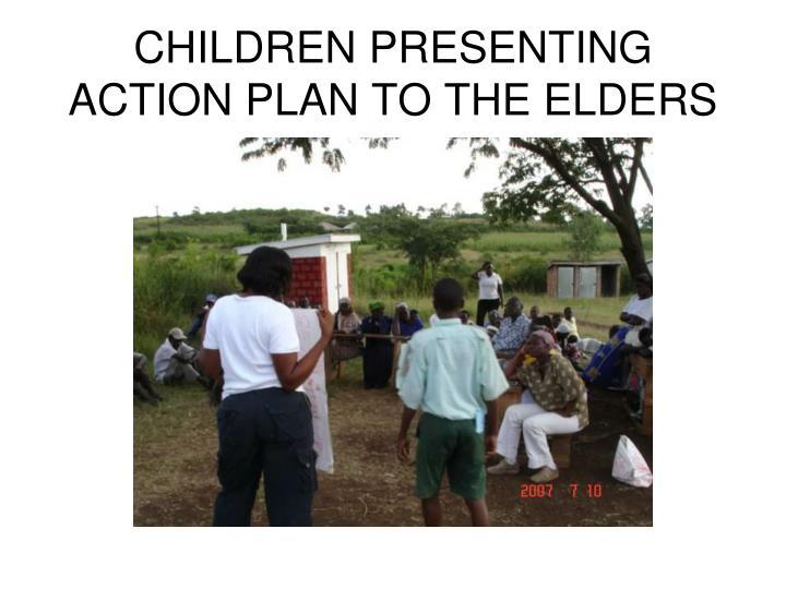 CHILDREN PRESENTING ACTION PLAN TO THE ELDERS