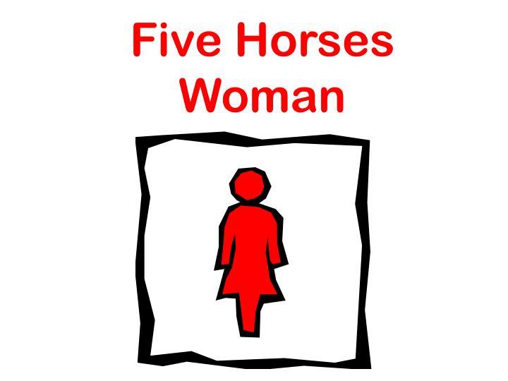 Five Horses Woman