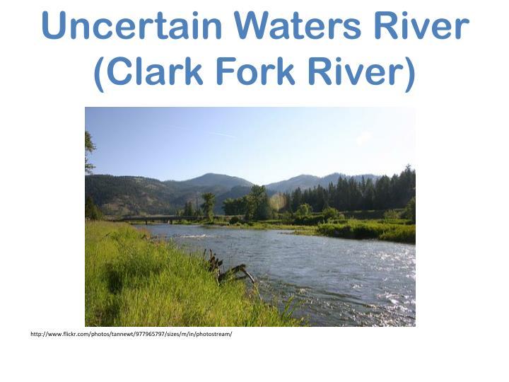 Uncertain Waters River