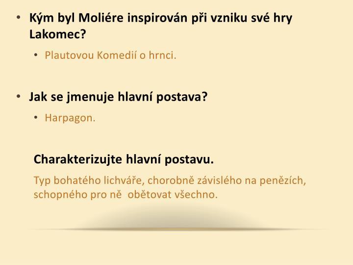 Kým byl Moliére inspirován při vzniku své hry Lakomec?