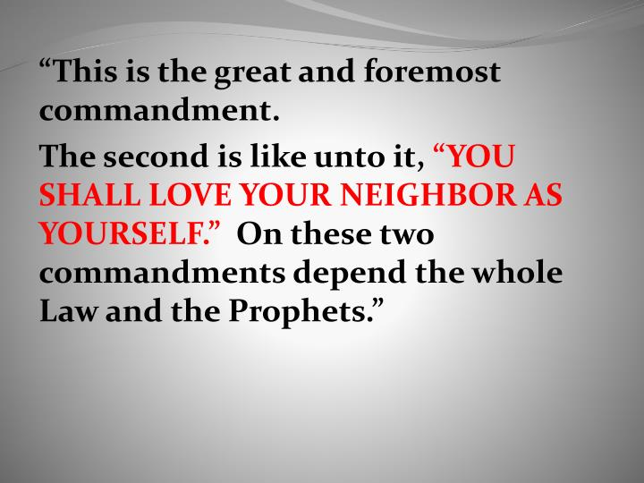 """This is the great and foremost commandment."