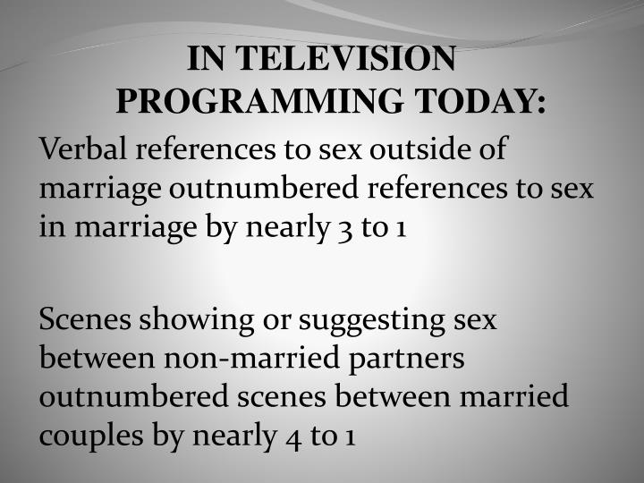 IN TELEVISION PROGRAMMING TODAY: