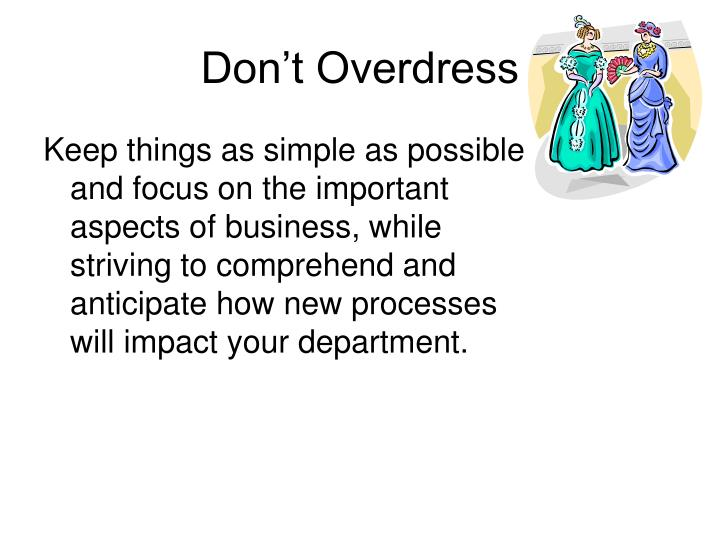 Don't Overdress