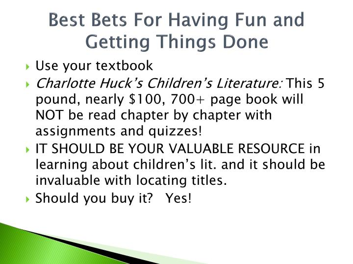 Best bets for having fun and getting things done
