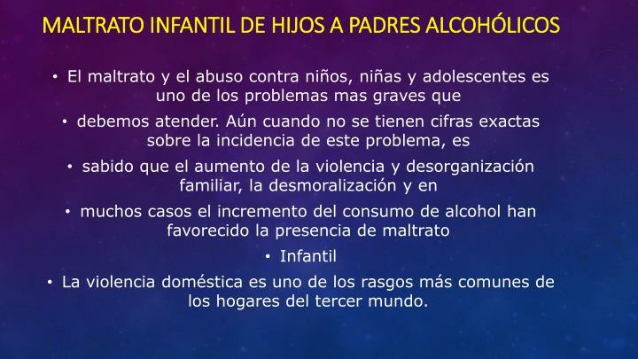 Maltrato infantil de hijos a padres alcohólicos