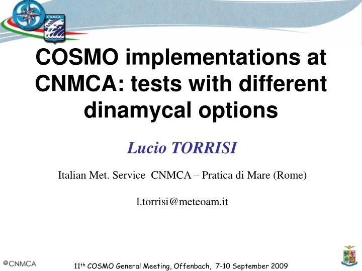 Cosmo implementations at cnmca tests with different dinamycal options