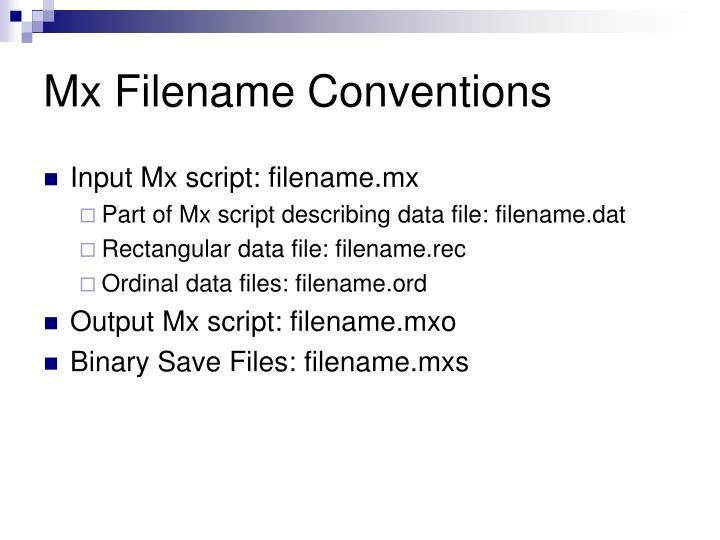Mx Filename Conventions