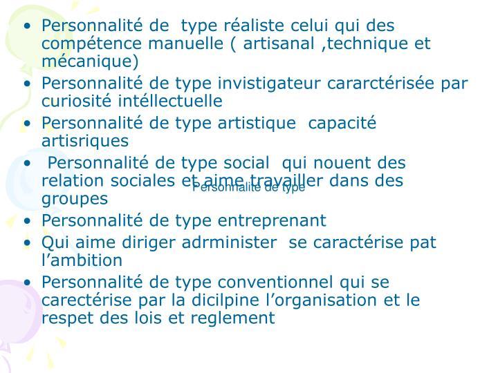 Personnalité de  type réaliste celui qui des compétence manuelle ( artisanal ,technique et mécanique)