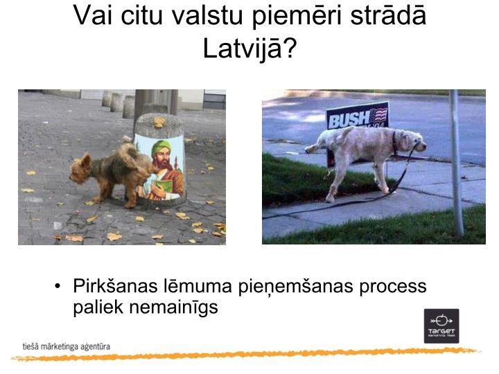Vai citu valstu piemēri strādā Latvijā?