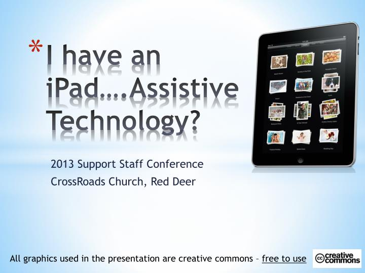 i have an ipad assistive technology