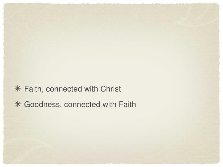Faith, connected with Christ