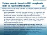vsebina smernic usmeritve sprs na regionalni ravni za jugovzhodno slovenijo 2