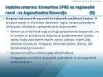 vsebina smernic usmeritve sprs na regionalni ravni za jugovzhodno slovenijo 5