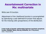 ascertainment correction in mx multivariate