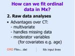 how can we fit ordinal data in mx1