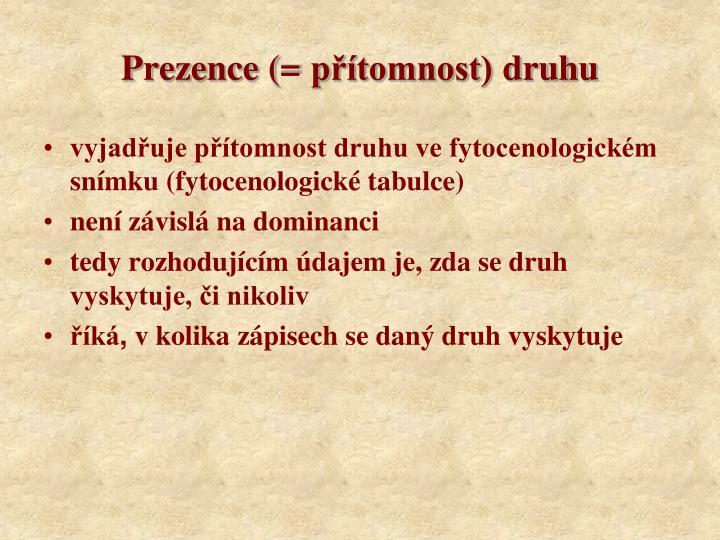 Prezence (=