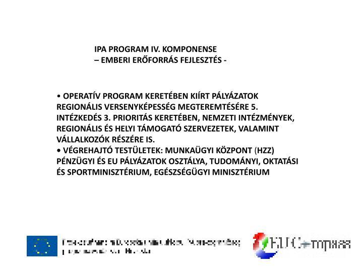 IPA PROGRAM IV. KOMPONENSE