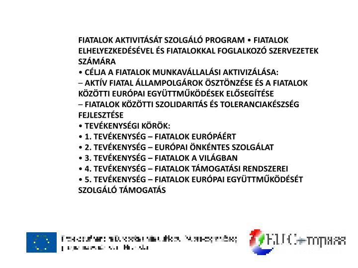 FIATALOK AKTIVITÁSÁT SZOLGÁLÓ PROGRAM