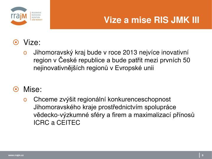 Vize a mise RIS JMK III
