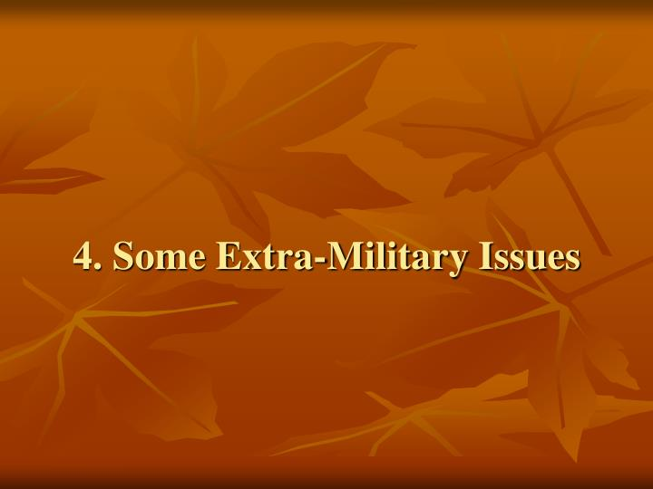 4. Some Extra-Military Issues