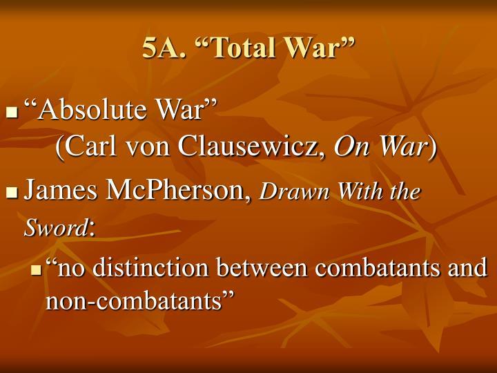 """5A. """"Total War"""""""