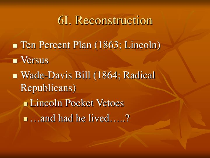 6I. Reconstruction
