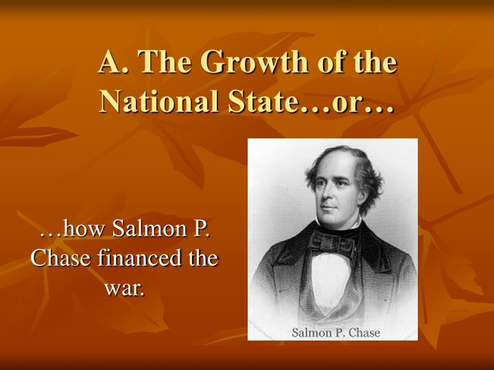 A. The Growth of the National State…or…