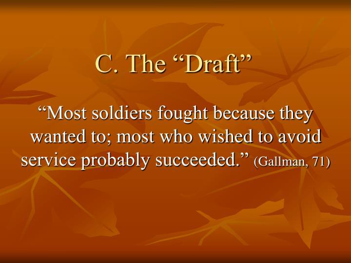 "C. The ""Draft"""