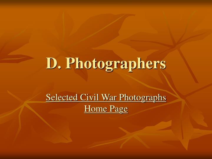D. Photographers