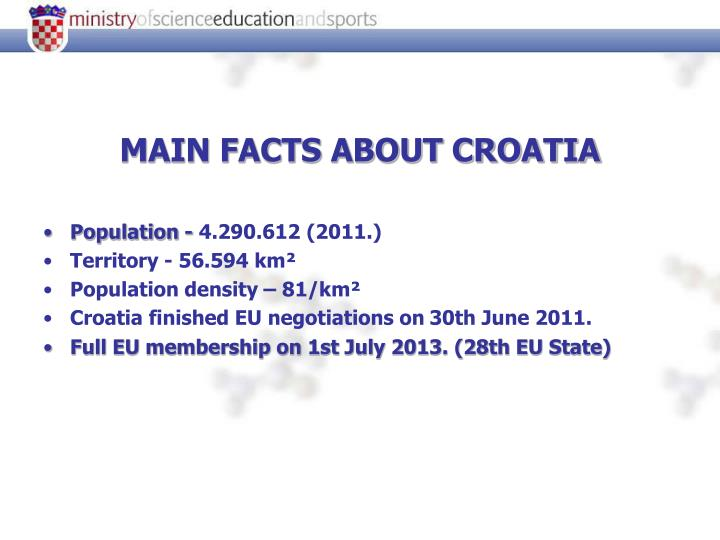 MAIN FACTS ABOUT CROATIA