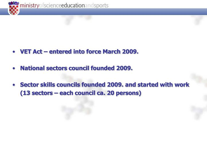 VET Act – entered into force March 2009.
