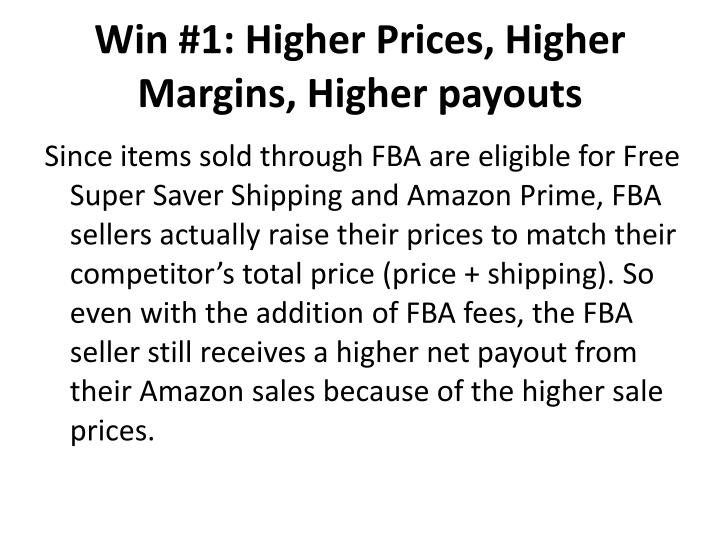 Win #1: Higher Prices, Higher Margins, Higher payouts