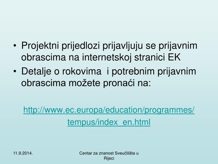 Projektni prijedlozi prijavljuju se prijavnim obrascima na internetskoj stranici EK