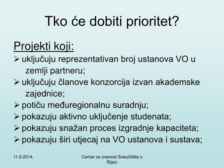 Tko će dobiti prioritet?