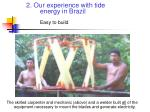 2 our experience with tide energy in brazil easy to build
