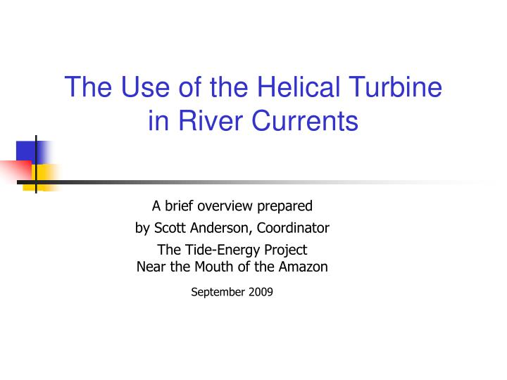the use of the helical turbine in river currents