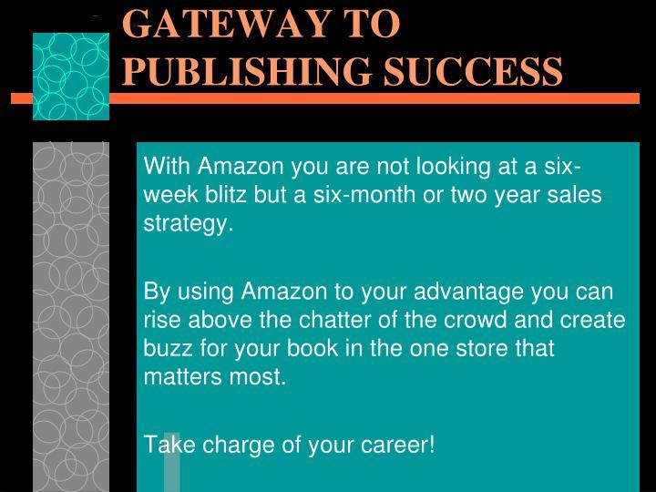 AMAZON… YOUR GATEWAY TO PUBLISHING SUCCESS