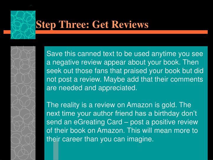 Step Three: Get Reviews