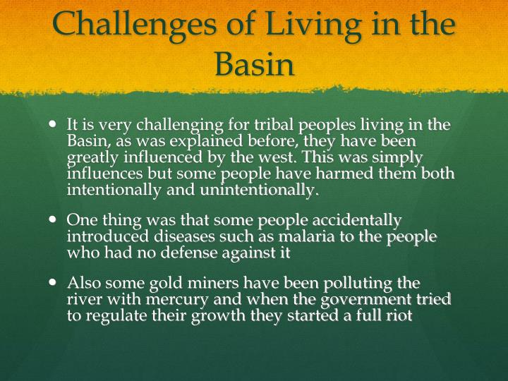 Challenges of Living in the Basin